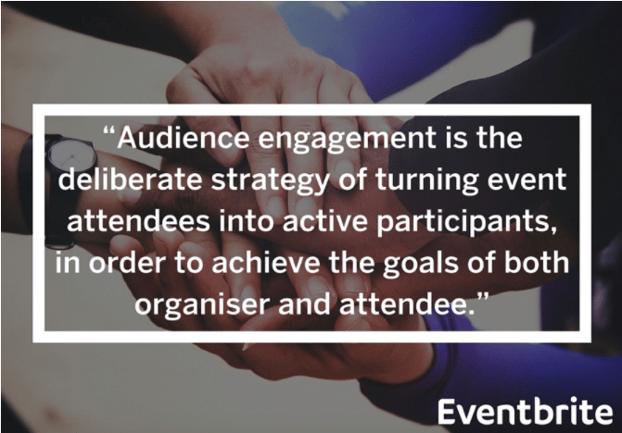 El compromiso de los asistentes es la estrategia deliberatoria de transformar la asistencia de un evento en participación activa, para lograr los objetivos tanto para los organizadores como los asistentes.